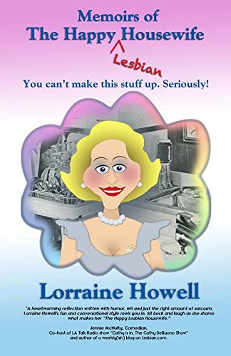 Memoirs of the Happy Lesbian Housewife: You Can't Make This Stuff up Seriously!