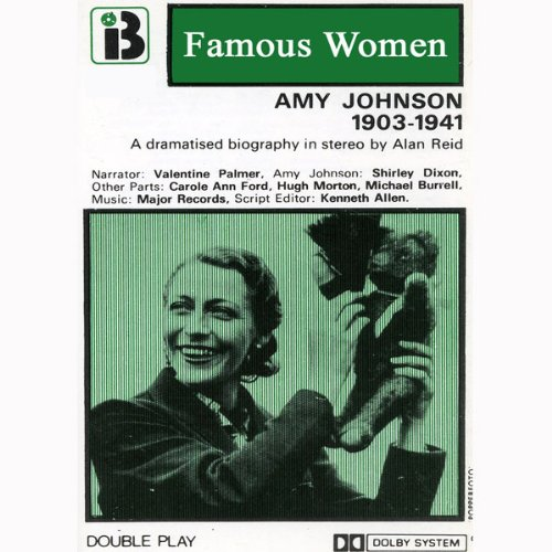 Amy Johnson, 1903 - 1941: The Famous Women Series audiobook cover art