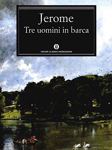 Tre uomini in barca (Mondadori) (Oscar classici Vol. 502)