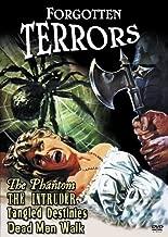 Forgotten Terrors: (The Phantom / The Intruder / Tangled Destinies / Dead Men Walk)