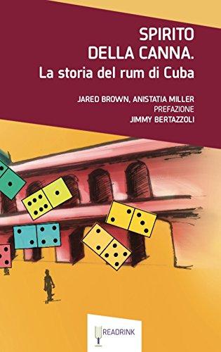 Spirito della canna. La storia del rum di Cuba