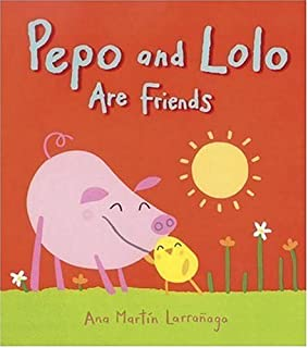 Pepo and Lolo Are Friends: Super Sturdy Picture Books