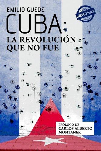 Cuba: la Revolución que no fue