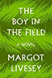 Image of The Boy in the Field: A Novel
