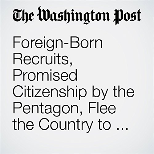Foreign-Born Recruits, Promised Citizenship by the Pentagon, Flee the Country to Avoid Deportation copertina