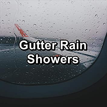 Gutter Rain Showers