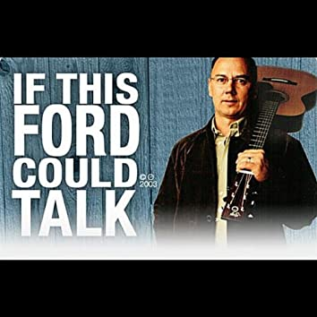 IF THIS FORD COULD TALK