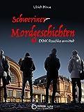 Schweriner Mordgeschichten: EKHK Raschke ermittelt