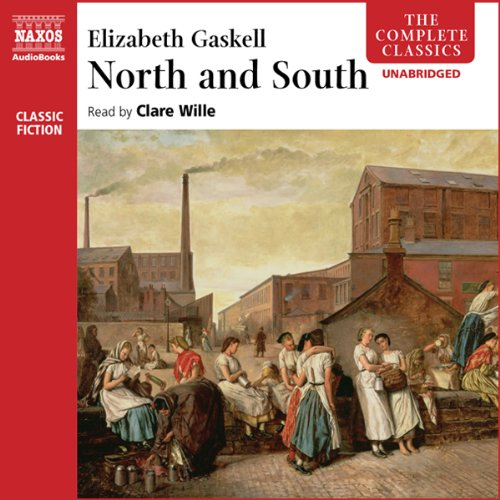 North and South                   By:                                                                                                                                 Elizabeth Gaskell                               Narrated by:                                                                                                                                 Clare Wille                      Length: 18 hrs and 35 mins     170 ratings     Overall 4.5