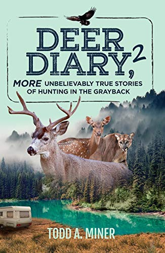 Deer Diary 2: MORE Unbelievably True Stories of Hunting in the Grayback (English Edition)