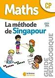 Mathématiques CP Méthode de Singapour, Guide pédagogique Edition 2019