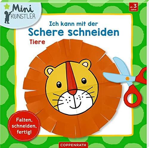 Ich kann mit der Schere schneiden: Tiere: Falten, schneiden, fertig! (Mini-Künstler)