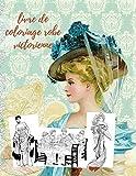livre de coloriage robe victorienne: Livre de coloriage Anti-stress   coloriage mystère adapté pour adultes   Portrait De femmes Zola / Livre, Adulte, Femmes, Robe, Ancienne mode