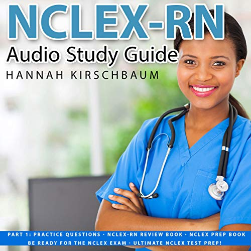 NCLEX Audio Study Guide Part 1: Practice Questions audiobook cover art