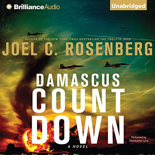 Damascus Countdown Audiobook By Joel C. Rosenberg cover art
