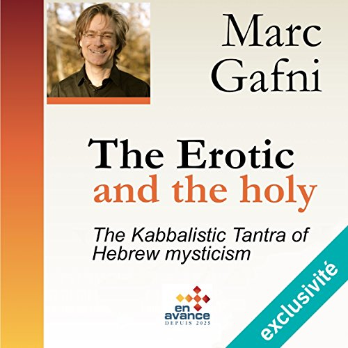 The Erotic and the Holy: The Kabbalistic Tantra of Hebrew Mysticism (Master Class) cover art