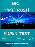 The Big Time Rush Music Test - How Well Do You Know Their Music? (English Edition)