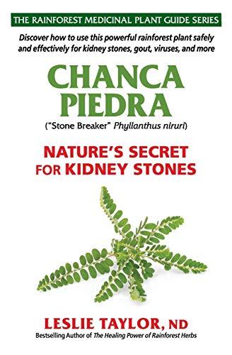 Chanca Piedra: Nature's Secret for Kidney Stones (The Rainforest Medicinal Plant Guide Series)