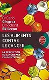 Les Aliments contre le cancer - Le Livre de Poche - 01/01/2012