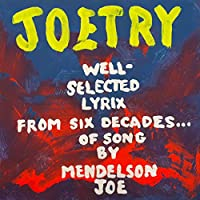 Joetry: Well-selected Lyrix from Six Decades... of Song