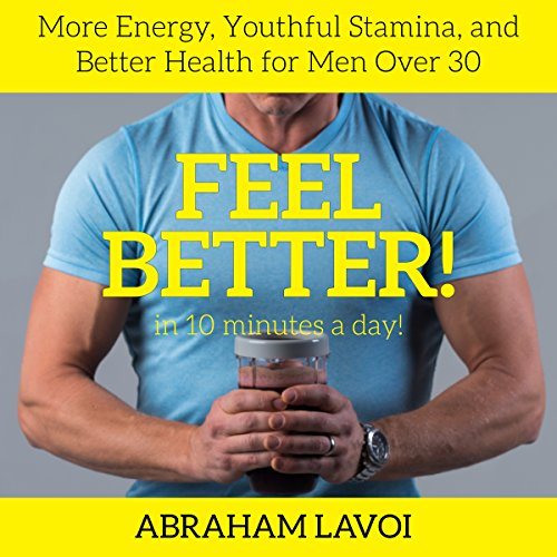 Feel Better in 10 Minutes a Day! audiobook cover art