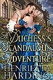 A Duchess's Scandalous Adventure: A Historical Regency Romance Book