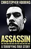 Assassin: The Terrifying True Story Of An International Hitman (English Edition)