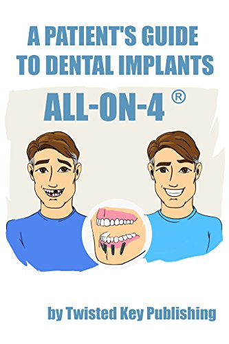 A Patient's Guide to Dental Implants: All-on-4: Easy to understand step-by-step guidebook of the All-on-4 procedure (Great to have available in the Consultation Room for Potential Patients)