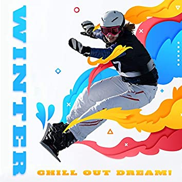 Winter Chill Out Dream! - Sleep Chillout Music, Frozen Beats, Night Music, Winter Chillout, Ambient Music, Chilled Moods