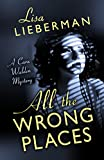 All the Wrong Places (A Cara Walden Mystery)