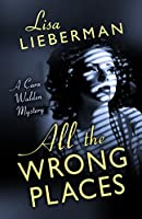 All the Wrong Places (Cara Walden Mysteries)
