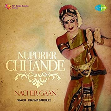 Nupurer Chhhande - Nacher Gaan