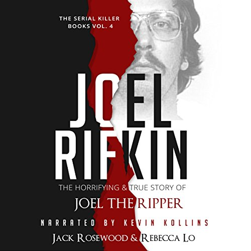 Joel Rifkin: The Horrifying & True Story of Joel the Ripper audiobook cover art