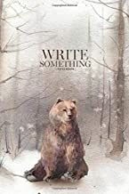 Notebook - Write something: Snowy forest scene with bear notebook, Daily Journal, Composition Book Journal, College Ruled Paper, 6 x 9 inches (100sheets)