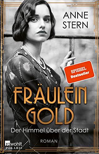 Fräulein Gold: Der Himmel über der Stadt (Die Hebamme von Berlin 3)