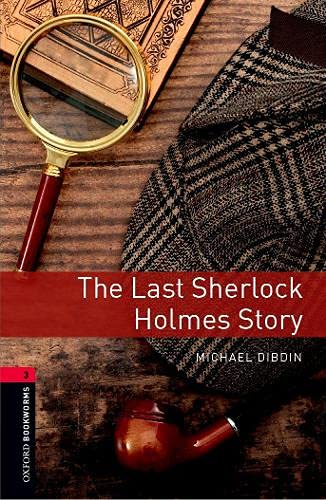 Oxford Bookworms Library: 8. Schuljahr, Stufe 2 - The Last Sherlock Holmes Story: Reader (Oxford Boo