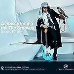 Arabisch lernen mit The Grooves. Groovy Basics