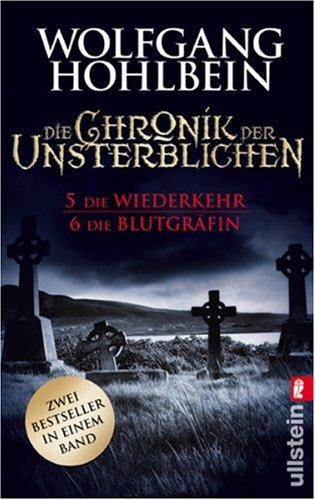 Die Chronik der Unsterblichen 05 und 06. Bd. 5 Die Wiederkehr / Bd. 6 Die Blutgräfin.