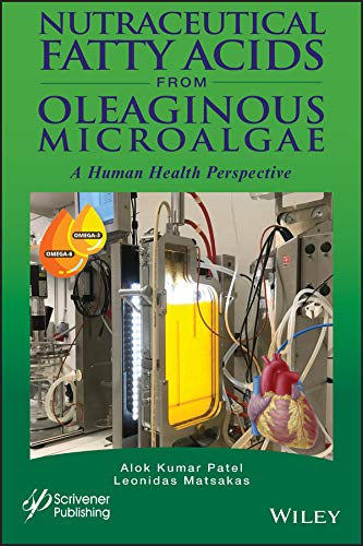 Nutraceutical Fatty Acids from Oleaginous Microalgae: A Human Health Perspective (English Edition)