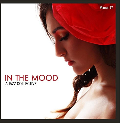 In the Mood: A Jazz Collective, Vol. 17