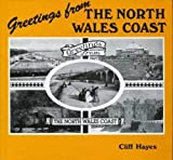 Greetings from the North Wales Coast: A View of the North Wales Coast in Old Photographs and Picture Postcards