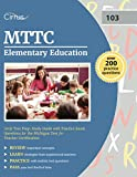 MTTC Elementary Education (103) Test Prep: Study Guide with Practice Exam Questions for the Michigan Test for Teacher Certification