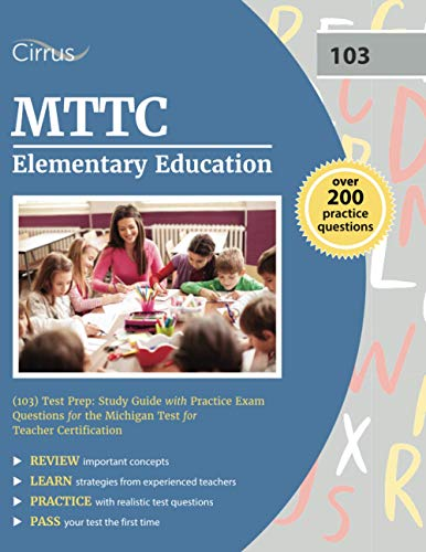 Compare Textbook Prices for MTTC Elementary Education 103 Test Prep: Study Guide with Practice Exam Questions for the Michigan Test for Teacher Certification  ISBN 9781635309942 by Cox, J.G.