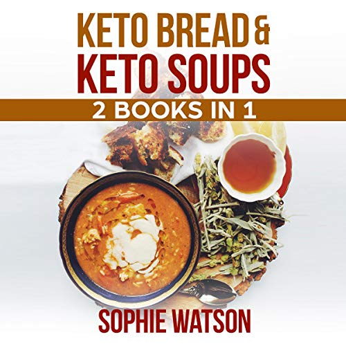 Keto Bread & Keto Soups: 2 Books in 1 Titelbild