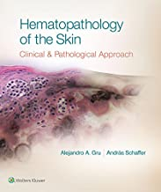 Hematopathology of the Skin: A Clinical and Pathologic Approach