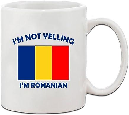 IM Not Yelling, I Am Romanian Romania Romanians Ceramic Coffee Tea Mug Cup
