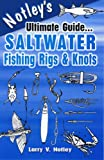 Notley's Ultimate Guide...Saltwater Fishing Rigs & Knots