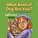 What Kind of Dog Are You?: Becca's Official Dog Book