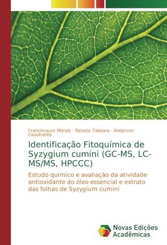 Identificação Fitoquímica de Syzygium cumini (GC-MS, LC-MS/MS, HPCCC): Estudo químico e avaliação da atividade antioxidante do óleo essencial e extrato das folhas de Syzygium cumini