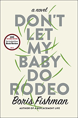Image of Don't Let My Baby Do Rodeo: A Novel